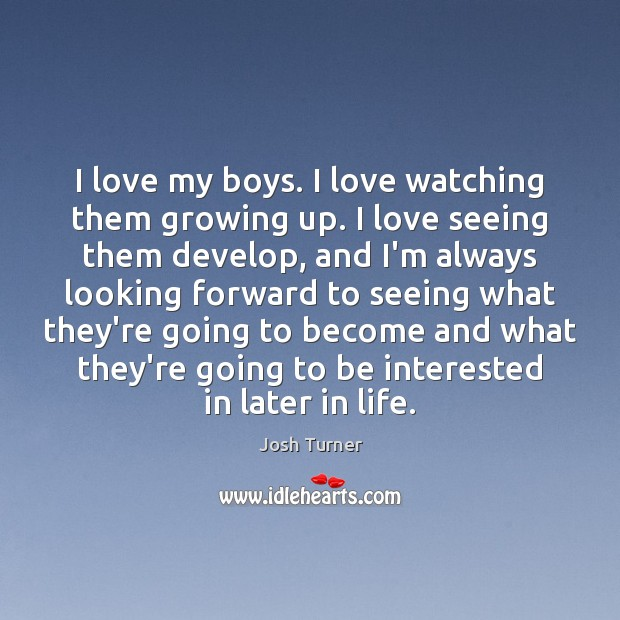I love my boys. I love watching them growing up. I love Image