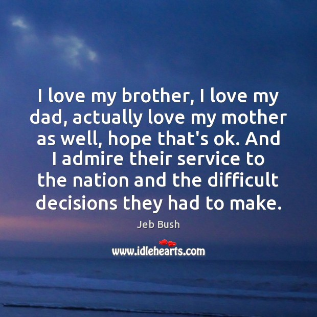 Image, I love my brother, I love my dad, actually love my mother