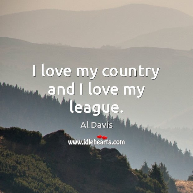 Image, I love my country and I love my league.