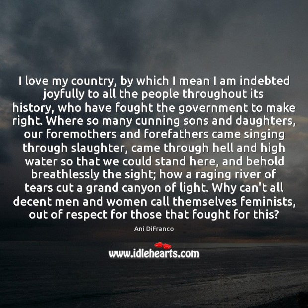 I love my country, by which I mean I am indebted joyfully Image