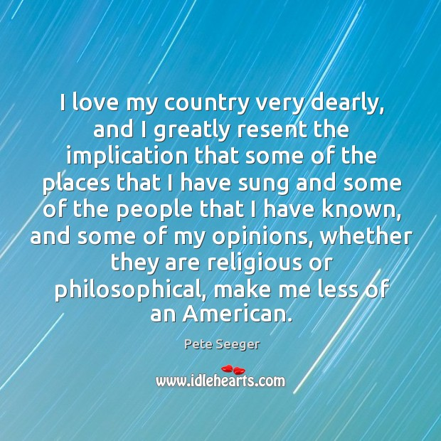 Image, I love my country very dearly, and I greatly resent the implication