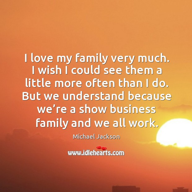 I Could Love You Quotes: Quotes About Business Family / Picture Quotes And Images