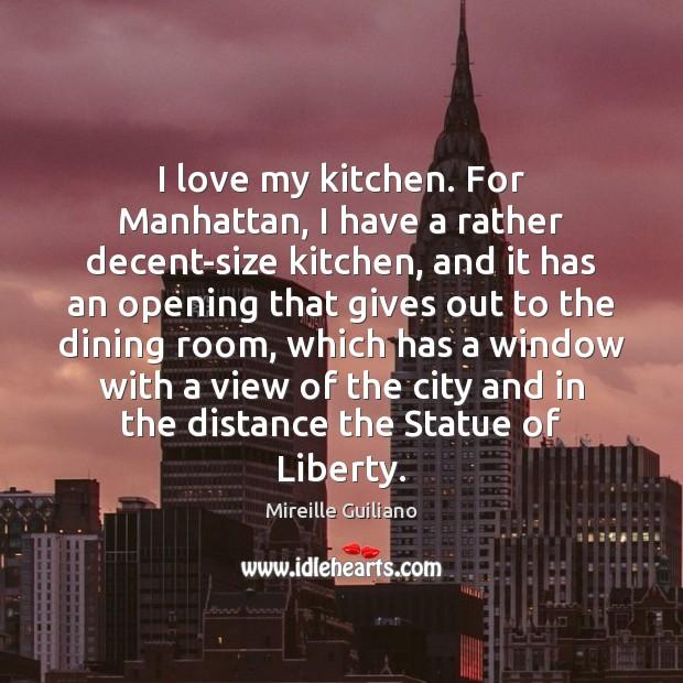 I love my kitchen. For Manhattan, I have a rather decent-size kitchen, Image