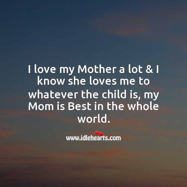 I love my mother a lot & I know she loves Mother's Day Messages Image