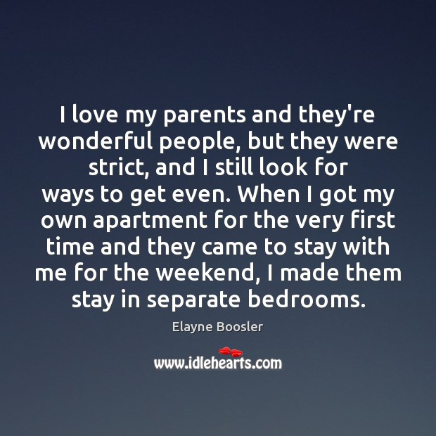 I love my parents and they're wonderful people, but they were strict, Image