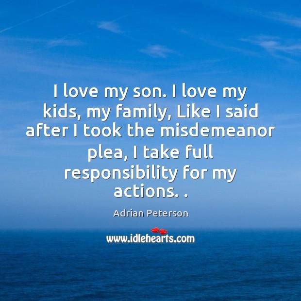 I love my son. I love my kids, my family, Like I Image
