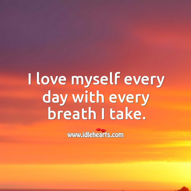 Image, I love myself every day with every breath I take.