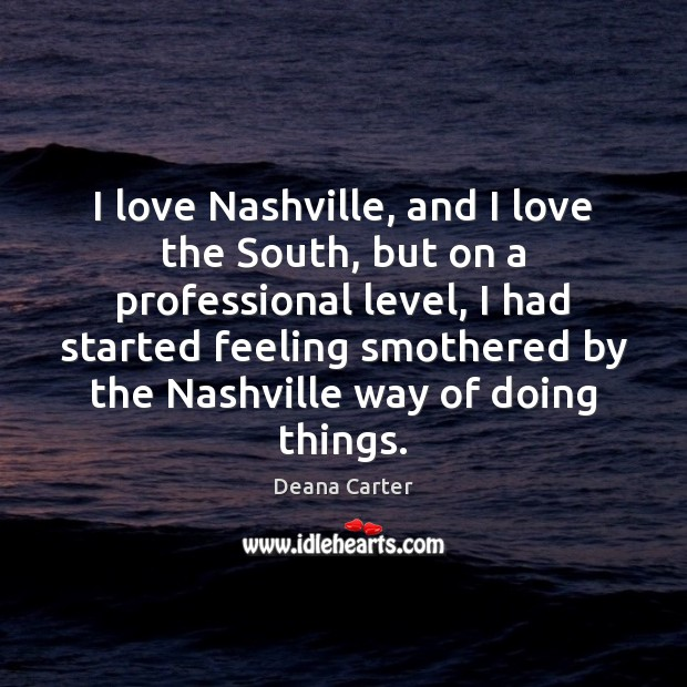 I love Nashville, and I love the South, but on a professional Image