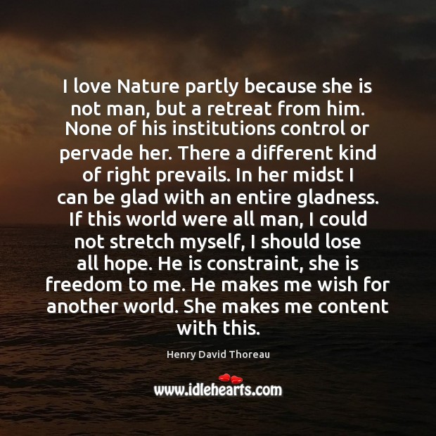 Love Quotes For Him Nature : ... Love, Makes, Man, Me, Men, Midst, Myself, Nature, Nature Love, None