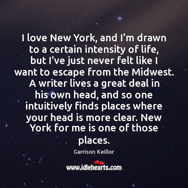 I love New York, and I'm drawn to a certain intensity of Image