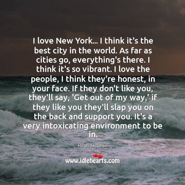 I love New York… I think it's the best city in the Image
