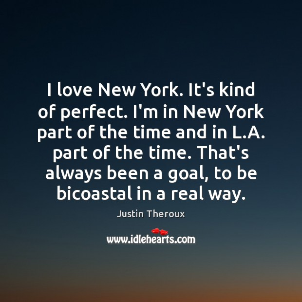 Image, I love New York. It's kind of perfect. I'm in New York