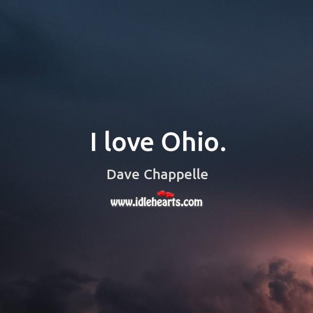I love ohio. Image