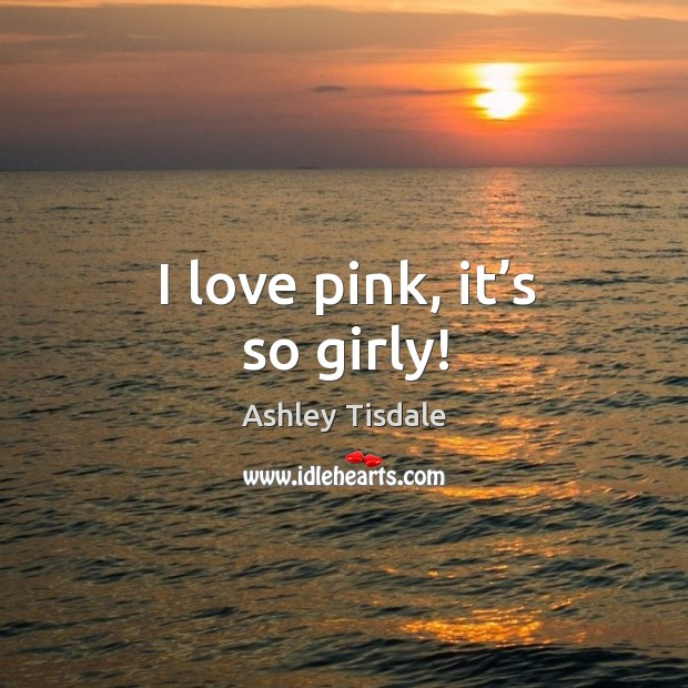 I love pink, it's so girly! Image