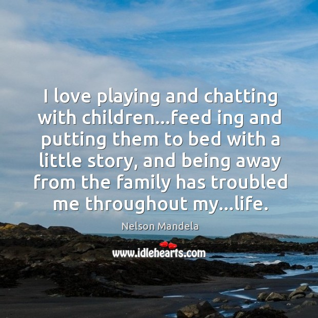 I love playing and chatting with children…feed ing and putting them Image
