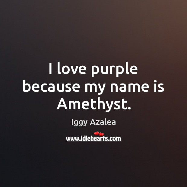 Image, I love purple because my name is Amethyst.