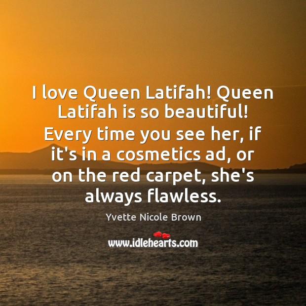 I love Queen Latifah! Queen Latifah is so beautiful! Every time you Image
