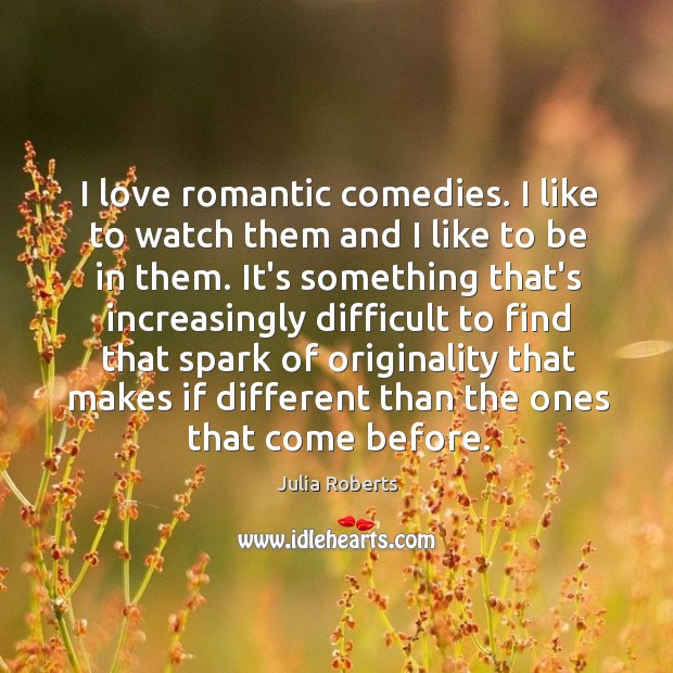 I love romantic comedies. I like to watch them and I like Image