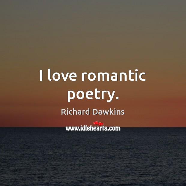 I love romantic poetry. Image