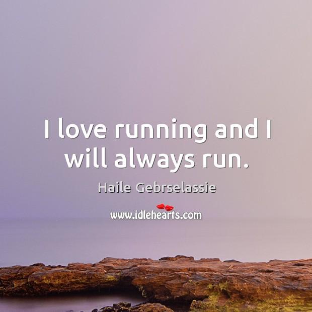 I love running and I will always run. Image