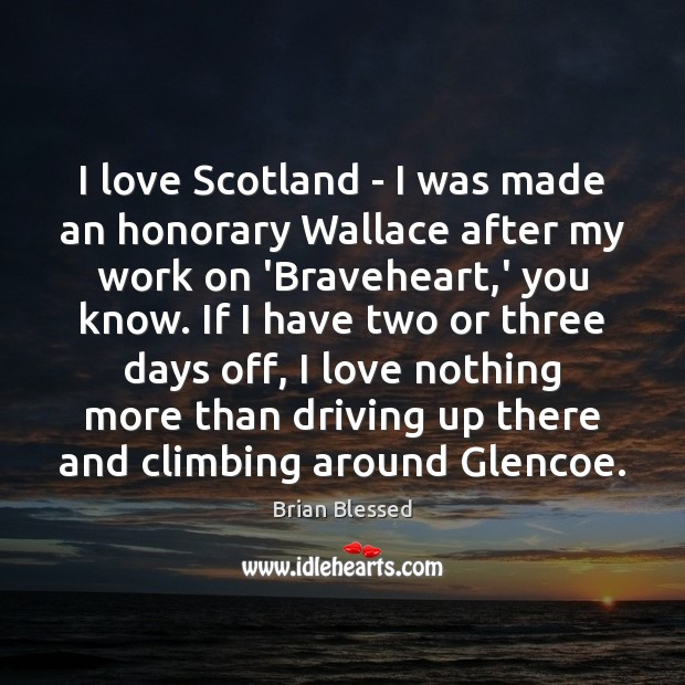Image, I love Scotland – I was made an honorary Wallace after my