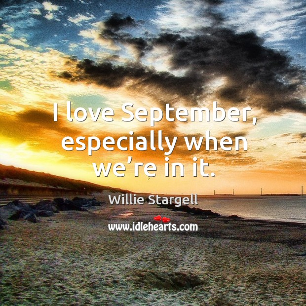 I love september, especially when we're in it. Image