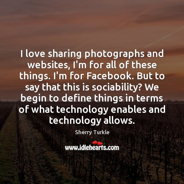I love sharing photographs and websites, I'm for all of these things. Image
