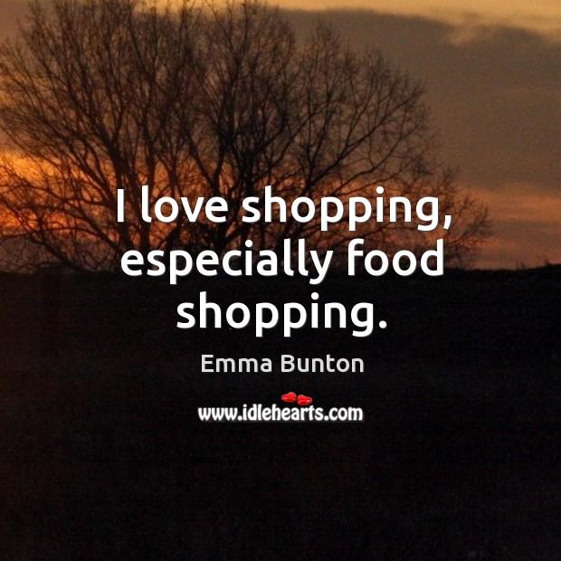 I love shopping, especially food shopping. Image
