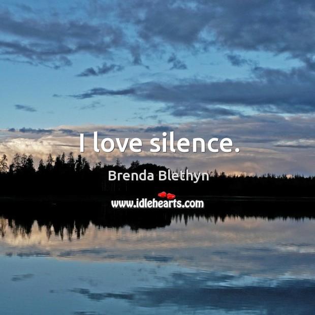 I love silence. Image
