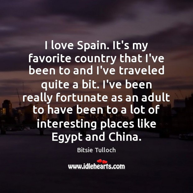 Image, I love Spain. It's my favorite country that I've been to and