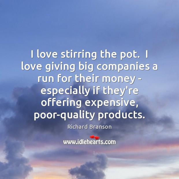 Image, I love stirring the pot.  I love giving big companies a run