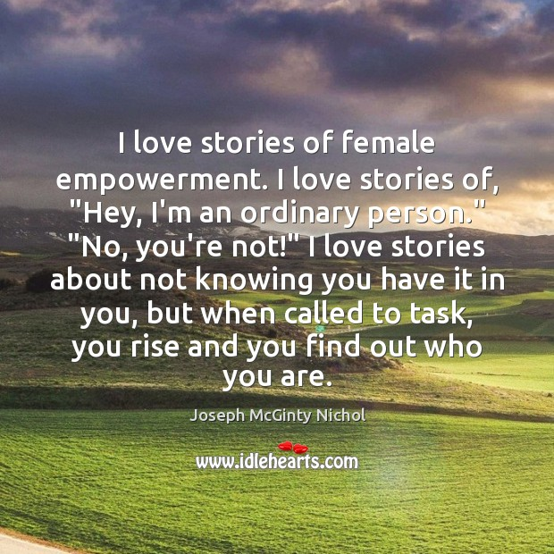"""I love stories of female empowerment. I love stories of, """"Hey, I'm Image"""