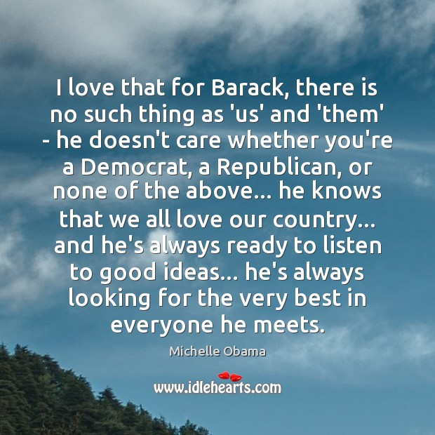 Image, I love that for Barack, there is no such thing as 'us'