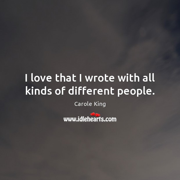 I love that I wrote with all kinds of different people. Image