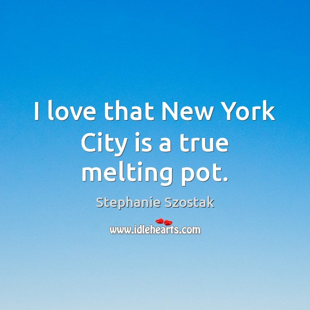 I love that New York City is a true melting pot. Image