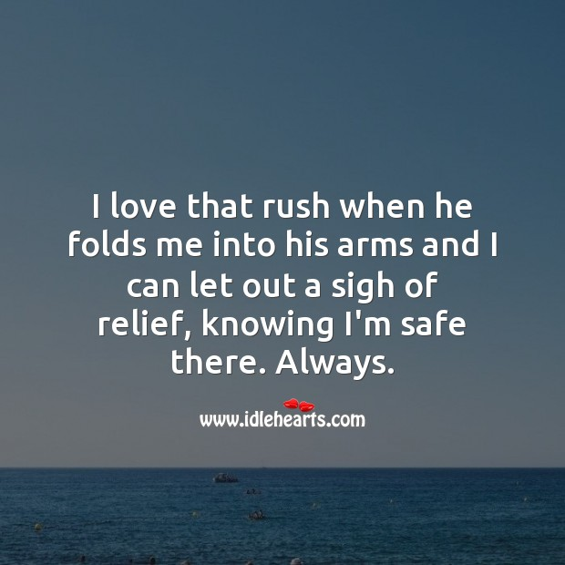 I love that rush when he folds me into his arms Being In Love Quotes Image
