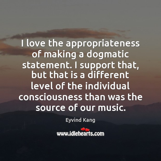Image, I love the appropriateness of making a dogmatic statement. I support that,