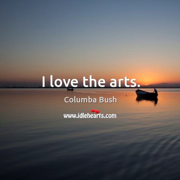 I love the arts. Image