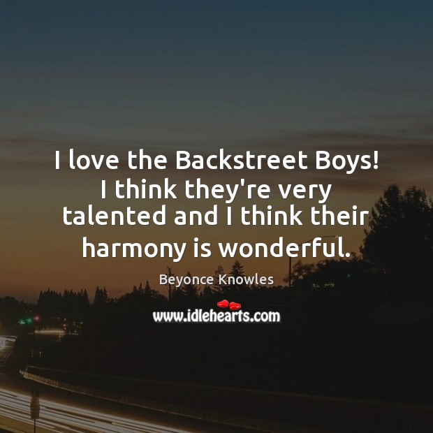 Image, I love the Backstreet Boys! I think they're very talented and I