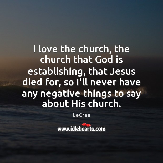 I love the church, the church that God is establishing, that Jesus Image
