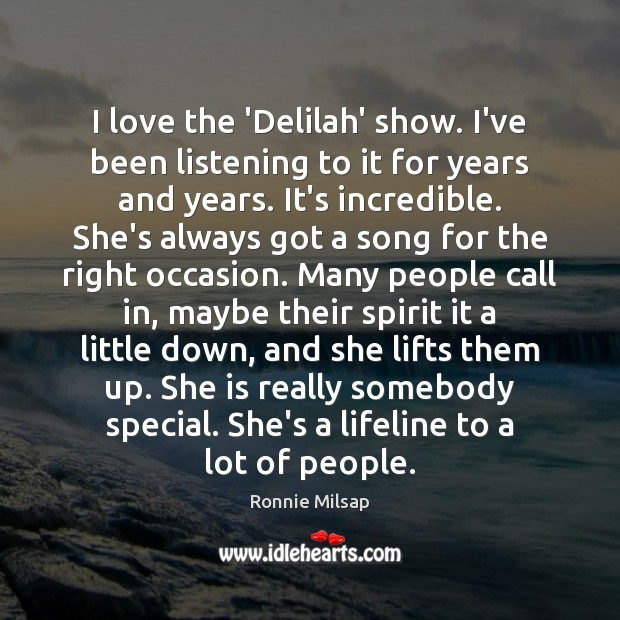 Image, I love the 'Delilah' show. I've been listening to it for years