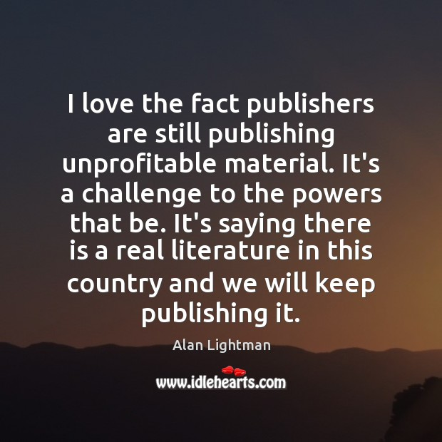 Image, I love the fact publishers are still publishing unprofitable material. It's a