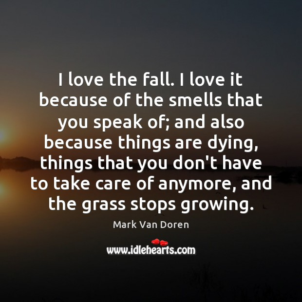 Image, I love the fall. I love it because of the smells that