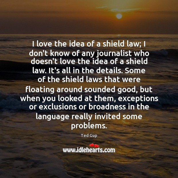 I love the idea of a shield law; I don't know of Image