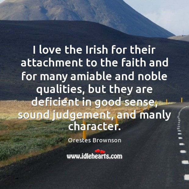 Image, I love the Irish for their attachment to the faith and for
