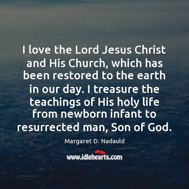 I love the Lord Jesus Christ and His Church, which has been Image