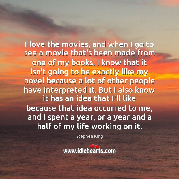 Image, I love the movies, and when I go to see a movie