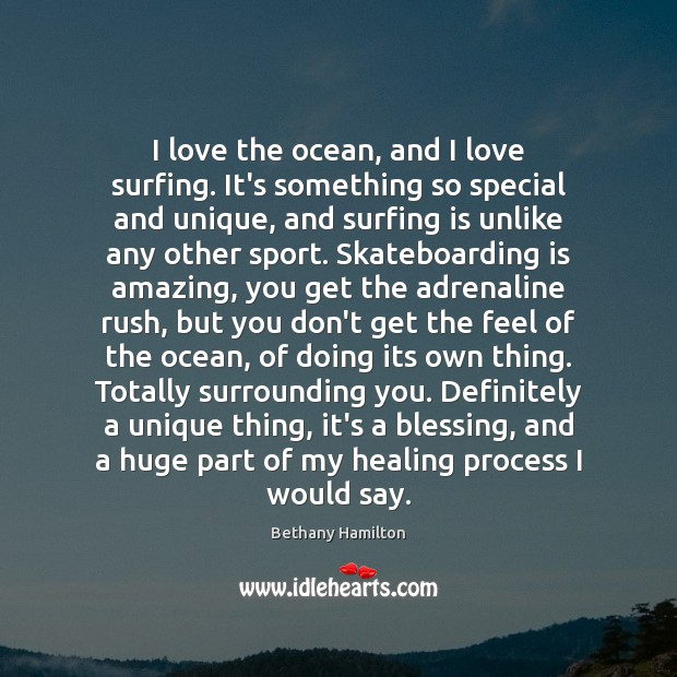 Image, I love the ocean, and I love surfing. It's something so special