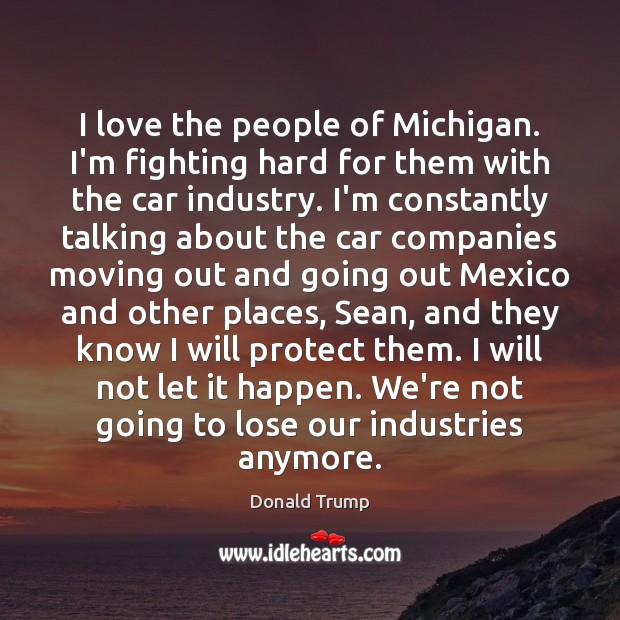I love the people of Michigan. I'm fighting hard for them with Image