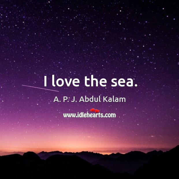 Image, I love the sea.
